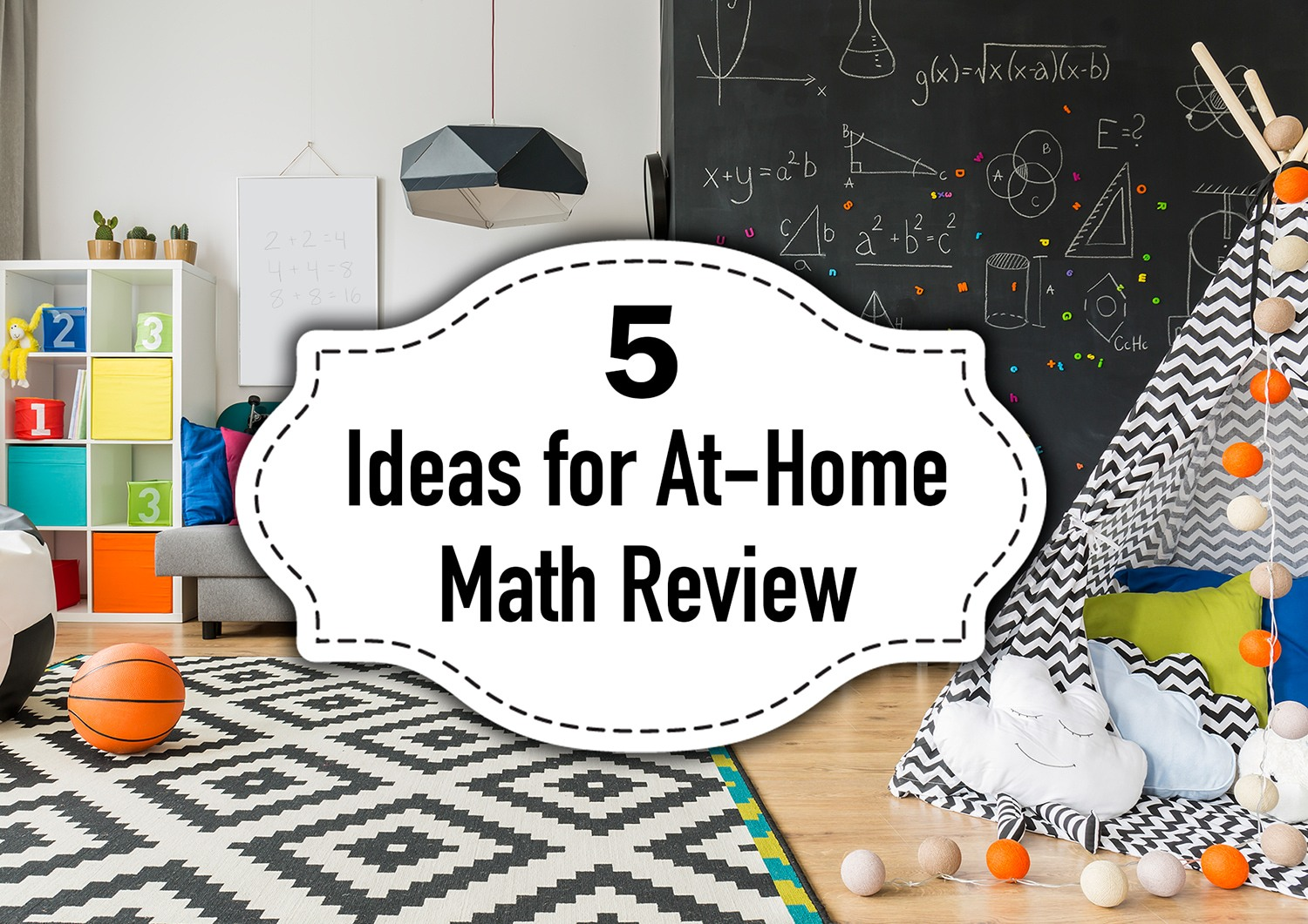 Five Tips for At-Home Math Review